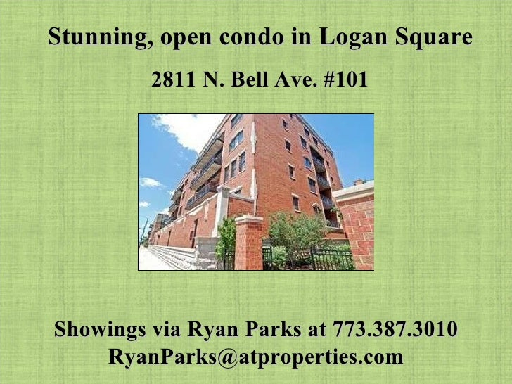 Stunning, open condo in Logan Square 2811 N. Bell Ave. #101 Showings via Ryan Parks at 773.387.3010 [email_address]