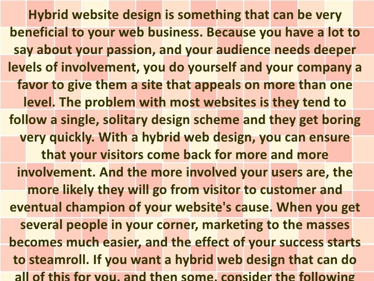 Hybrid website design is something that can be very beneficial to your web business. Because you have a lot to  say about ...