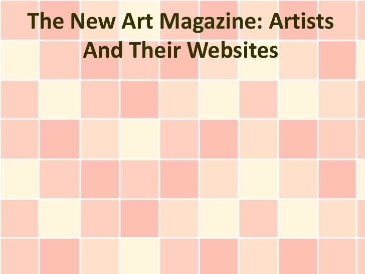 The New Art Magazine: Artists     And Their Websites