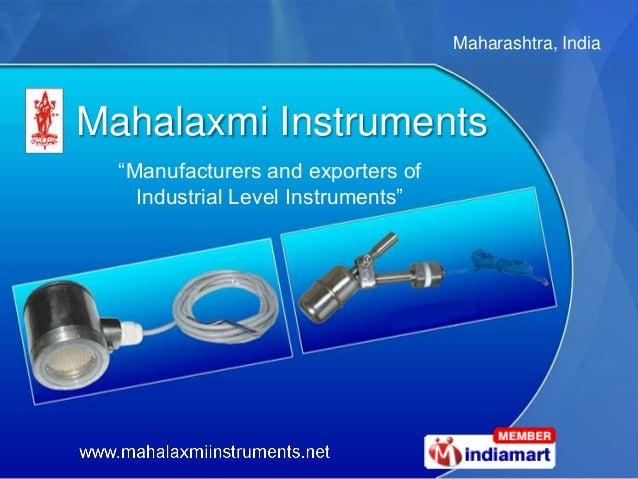 "Maharashtra, IndiaMahalaxmi Instruments  ""Manufacturers and exporters of    Industrial Level Instruments"""