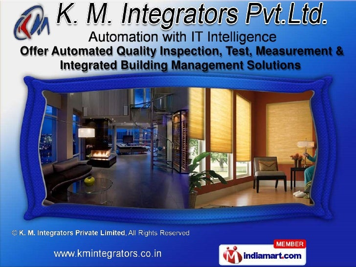 Offer Automated Quality Inspection, Test, Measurement &       Integrated Building Management Solutions