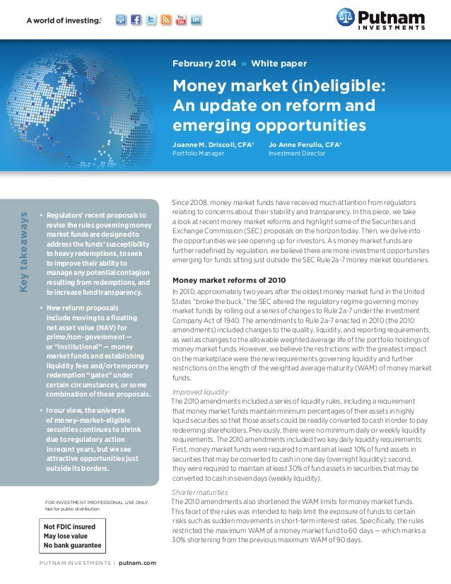 PUTNAM INVESTMENTS | putnam.com Since 2008, money market funds have received much attention from regulators relating to ...