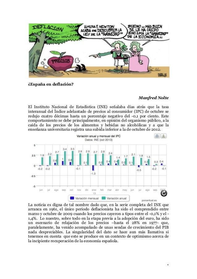 ¿España en deflación? Manfred Nolte El Instituto Nacional de Estadística (INE) señalaba días atrás que la tasa interanual ...