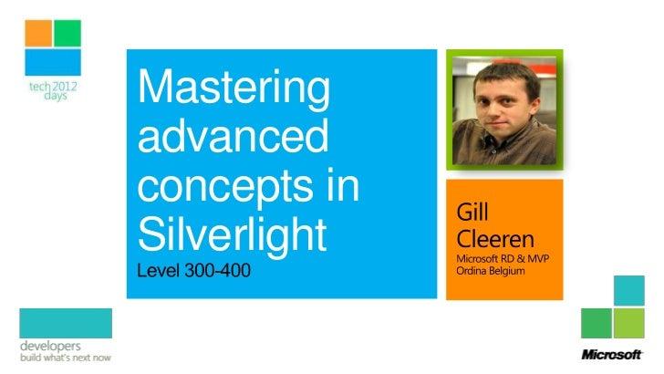 Masteringadvancedconcepts inSilverlight