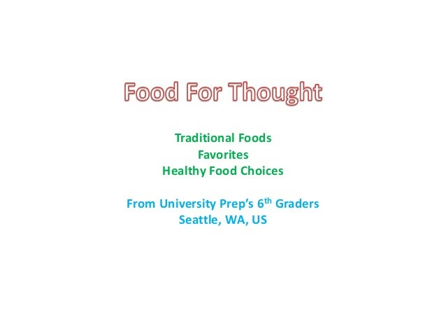 Traditional Foods Favorites Healthy Food Choices From University Prep's 6th Graders Seattle, WA, US