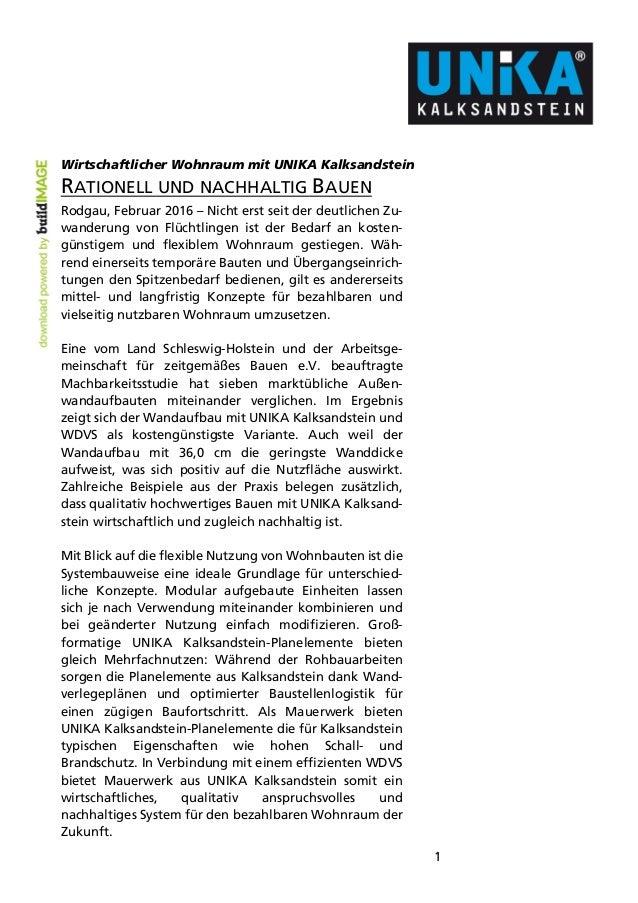1 Wirtschaftlicher Wohnraum mit UNIKA Kalksandstein RATIONELL UND NACHHALTIG BAUEN Rodgau, Februar 2016 – Nicht erst seit ...