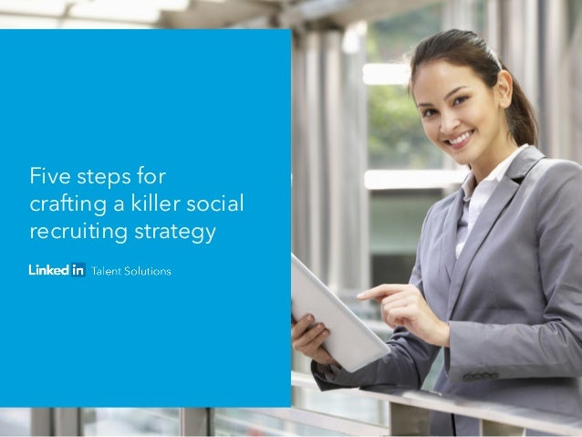Five steps for crafting a killer social recruiting strategy