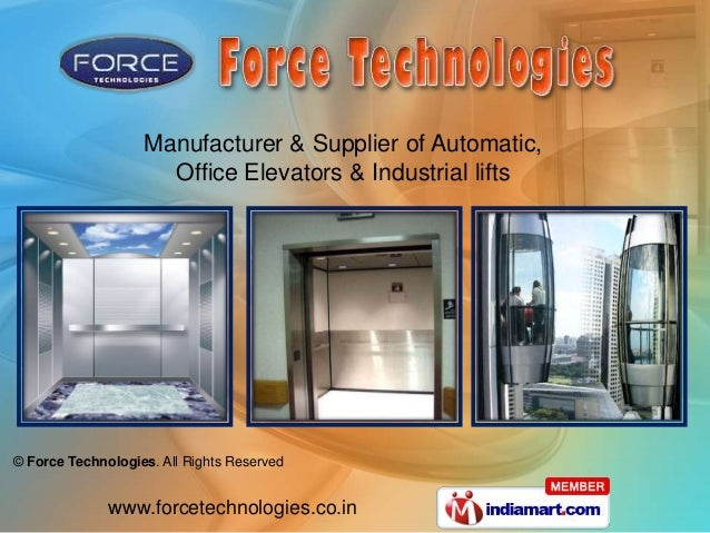 © Force Technologies. All Rights Reserved www.forcetechnologies.co.in Manufacturer & Supplier of Automatic, Office Elevato...