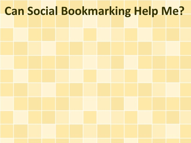 Can Social Bookmarking Help Me?