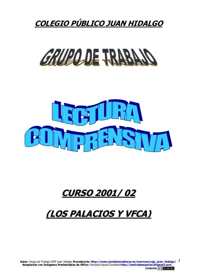 Autor: Grupo de Trabajo CEIP Juan Hidalgo Procedencia: http://www.juntadeandalucia.es/averroes/ceip_juan_hidalgo/ Adaptaci...