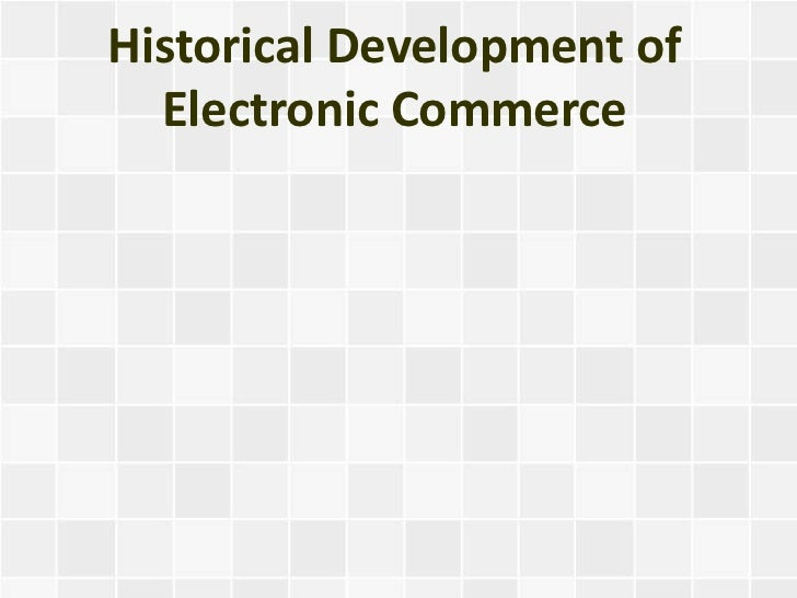 Historical Development of  Electronic Commerce