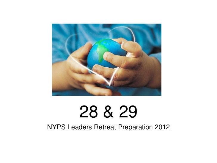 28 & 29NYPS Leaders Retreat Preparation 2012