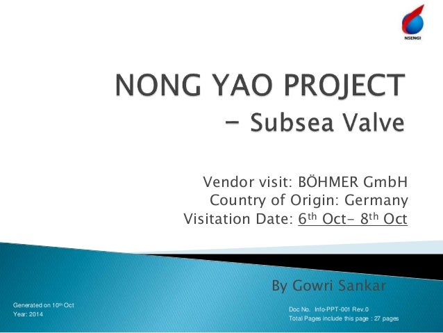 Vendor visit: BÖHMER GmbH Country of Origin: Germany Visitation Date: 6th Oct- 8th Oct Generated on 10th Oct Year: 2014 By...