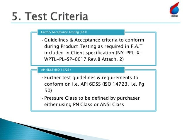 •Guidelines & Acceptance criteria to conform during Product Testing as required in F.A.T included in Client specification ...