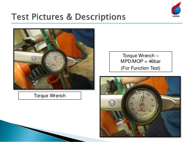 Torque Wrench Torque Wrench – MPD/MOP = 46bar (For Function Test)