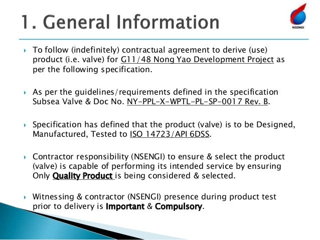  To follow (indefinitely) contractual agreement to derive (use) product (i.e. valve) for G11/48 Nong Yao Development Proj...