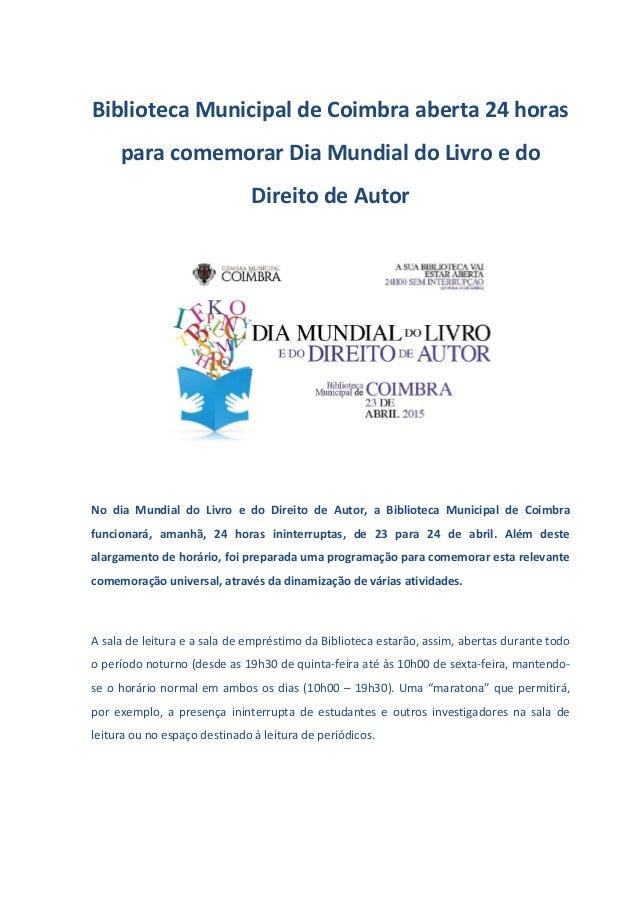 Biblioteca Municipal de Coimbra aberta 24 horas para comemorar Dia Mundial do Livro e do Direito de Autor No dia Mundial d...