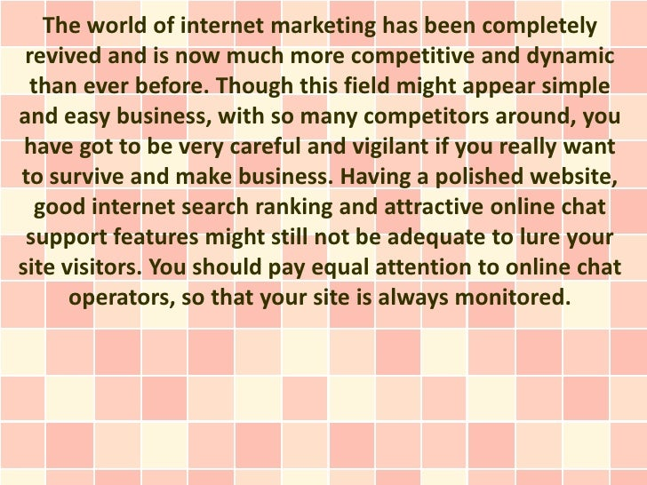 The world of internet marketing has been completely revived and is now much more competitive and dynamic  than ever before...