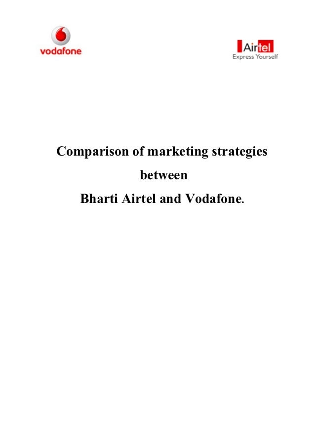 comparative study of marketing mix of vodafone and airtel Home project topics for marketing and general management focused study on airtel vs vodafone 085 comparative analysis of bisleri 186 marketing mix of hero.