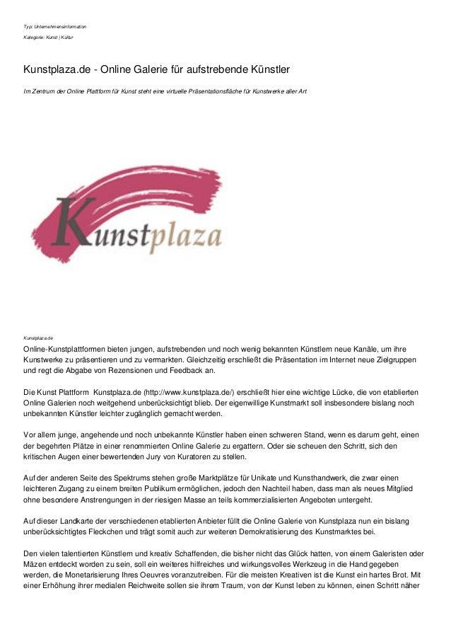 Typ: Unternehmensinformation Kategorie: Kunst | Kultur Kunstplaza.de - Online Galerie für aufstrebende Künstler Im Zentrum...
