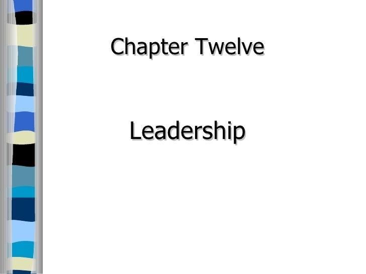 Chapter Twelve Leadership