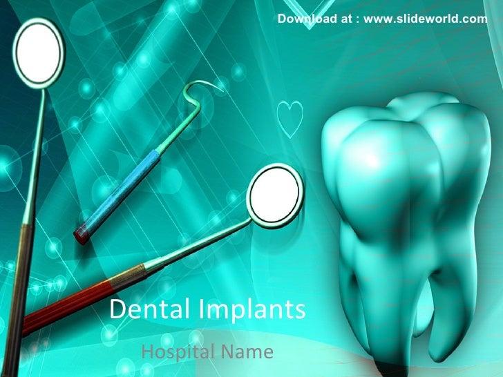 Dental powerpoint ppt templates dental implants hospital name download at slideworld toneelgroepblik Images