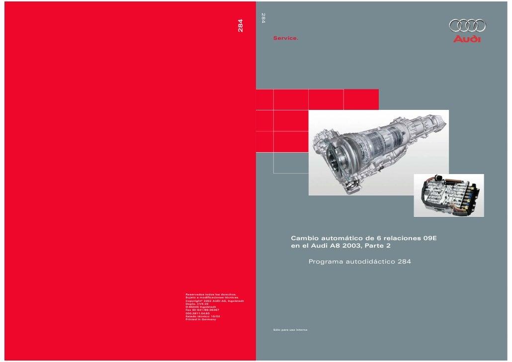 284      Service.                Cambio automático de 6 relaciones 09E                en el Audi A8 2003, Parte 2         ...
