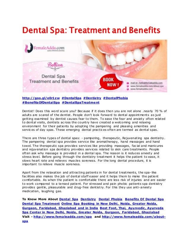 Dental Spa: Treatment and Benefits http://goo.gl/e0r1zw #DentalSpa #Dentistry #DentalPhobia #BenefitsOfDentalSpa #DentalSp...