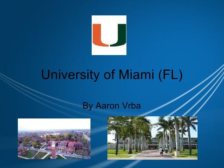 University of Miami (FL) By Aaron Vrba