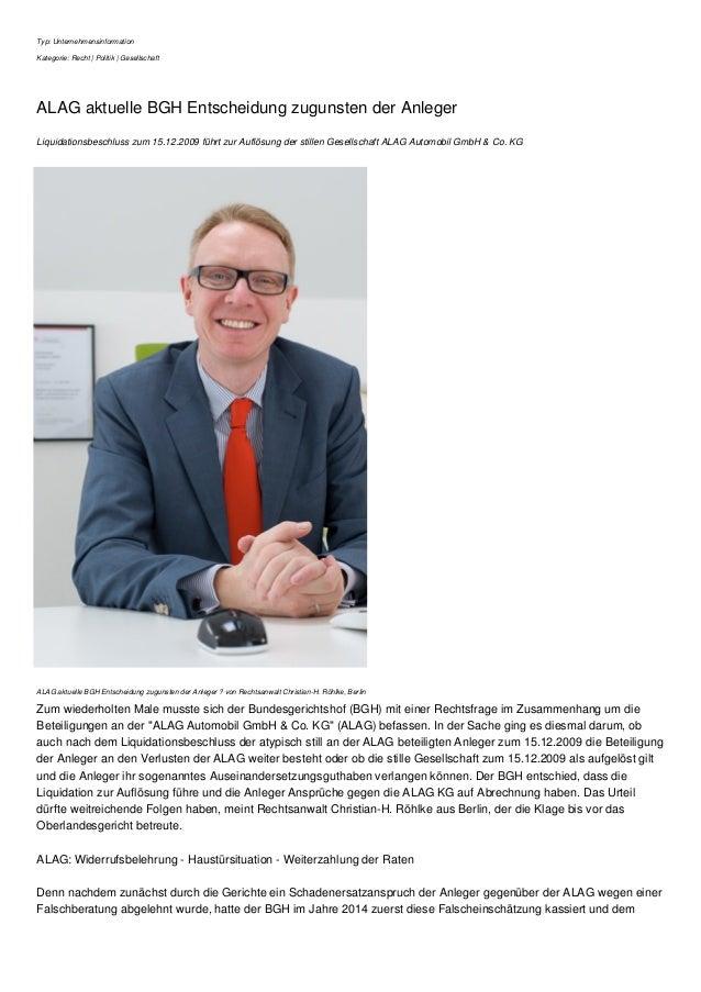 Typ: Unternehmensinformation Kategorie: Recht | Politik | Gesellschaft ALAG aktuelle BGH Entscheidung zugunsten der Anlege...