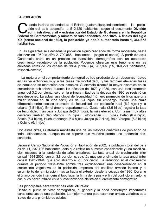 LA POBLACIÓNuando iniciaba su andadura el Estado guatemalteco independiente, la pobla-ción del país ascendía a 512,120 hab...
