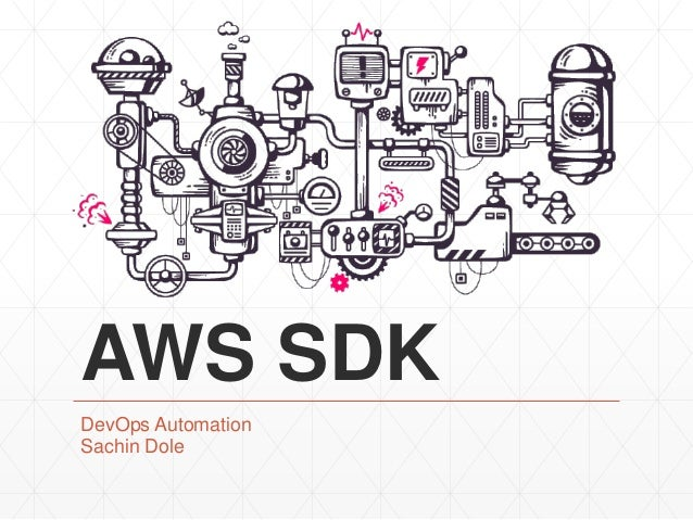 AWS SDK DevOps Automation Sachin Dole