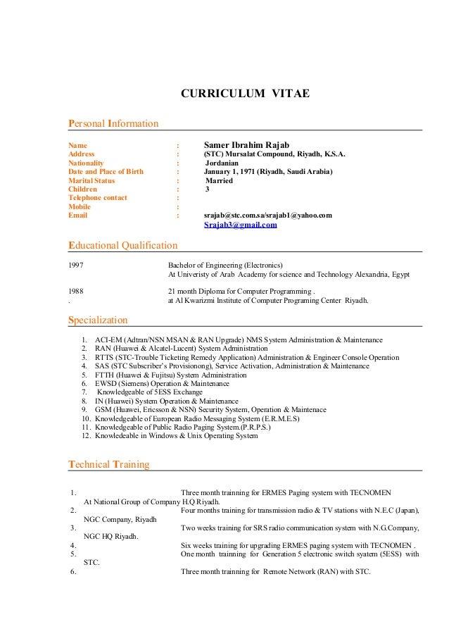 CURRICULUM VITAE Personal Information Name : Samer Ibrahim Rajab Address : (STC) Mursalat Compound, Riyadh, K.S.A. Nationa...