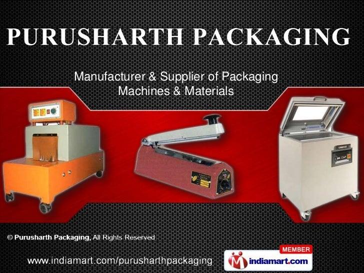 Manufacturer & Supplier of Packaging       Machines & Materials