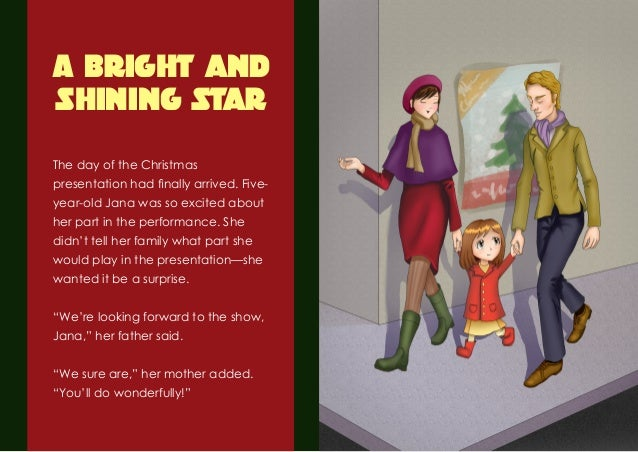 A Bright and Shining Star  The day of the Christmas presentation had finally arrived. Five- year-old Jana was so excited a...