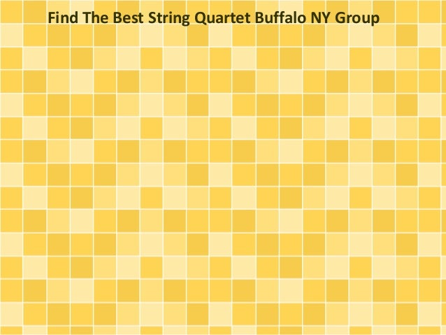 Find The Best String Quartet Buffalo NY Group