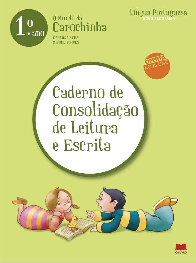 O Mundo da Carochinha Língua Portuguesa 1.ano o Caderno de Consolidação de Leitura e Escrita CARLOS LETRA MIGUEL BORGES OF...