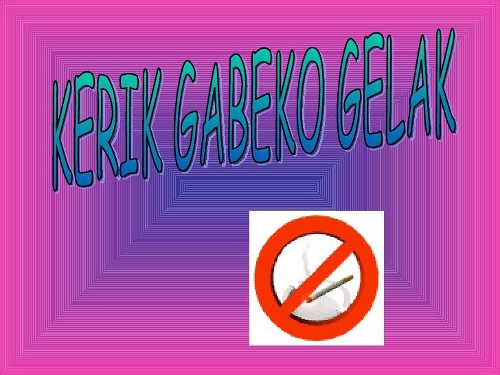 KERIK GABEKO GELAK