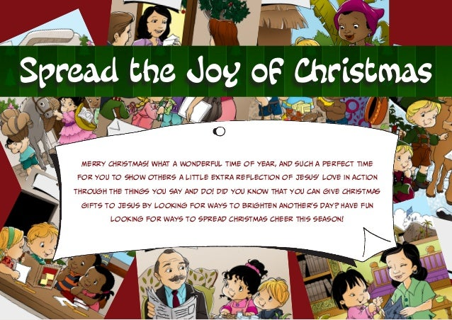 Spread the Joy of Christmas Merry Christmas! What a wonderful time of year, and such a perfect time for you to show others...