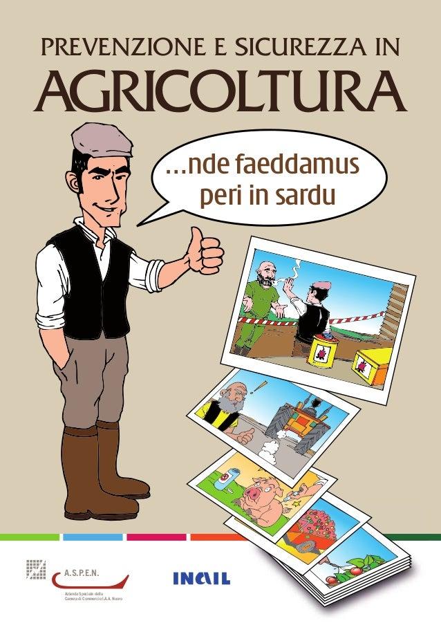 PREVENZIONE E SICUREZZA IN AGRICOLTURA A.S.P.E.N. Azienda Speciale della Camera di Commercio I.A.A. Nuoro …nde faeddamus p...