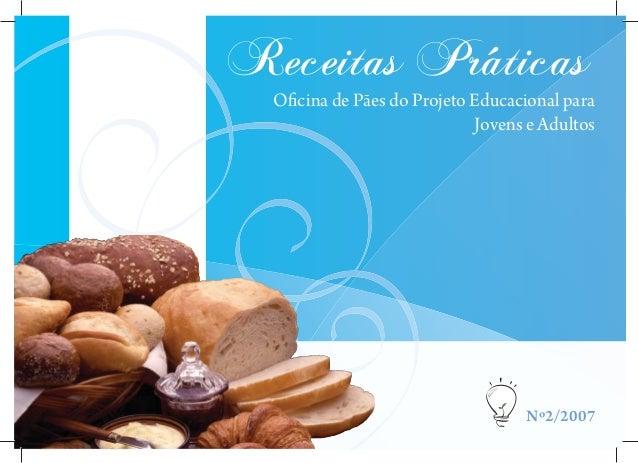 Receitas Práticas Oficina de Pães do Projeto Educacional para Jovens e Adultos Nº2/2007