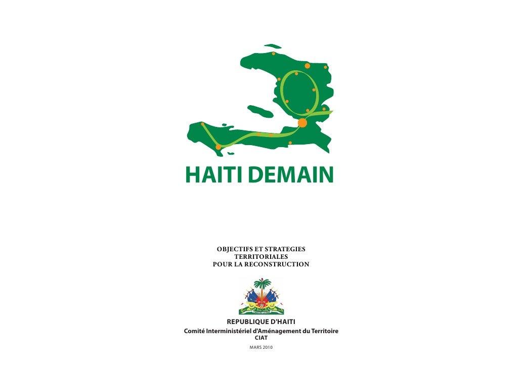 HAITI DEMAIN            OBJECTIFS ET STRATEGIES               TERRITORIALES          POUR LA RECONSTRUCTION               ...
