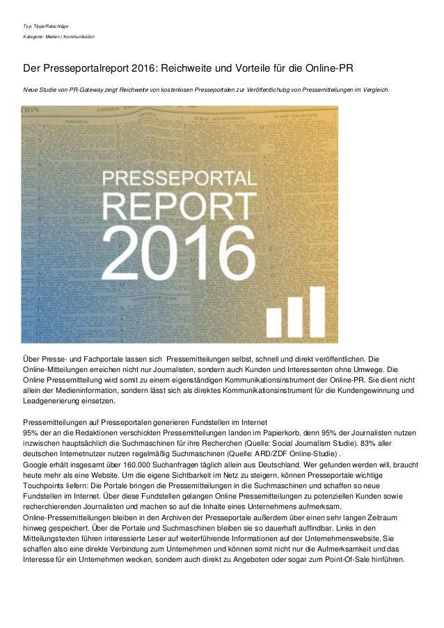 Typ: Tipps/Ratschläge Kategorie: Medien | Kommunikation Der Presseportalreport 2016: Reichweite und Vorteile für die Onlin...