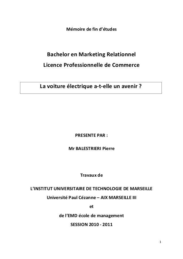 1 Mémoire de fin d'études Bachelor en Marketing Relationnel Licence Professionnelle de Commerce La voiture électrique a-t-...