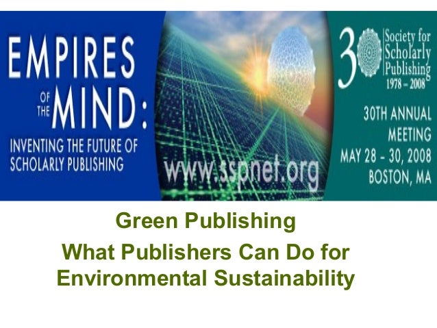 Green Publishing     Green PublishingWhat Publishers Can Do forEnvironmental Sustainability