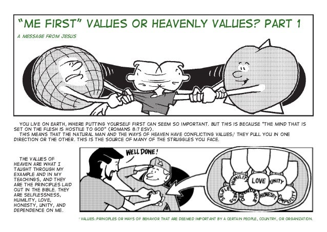 """""""Me First"""" Values or Heavenly Values? Part 1 A message from Jesus You live on earth, where putting yourself first can seem..."""