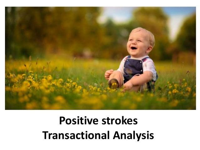 Positive strokes Transactional Analysis