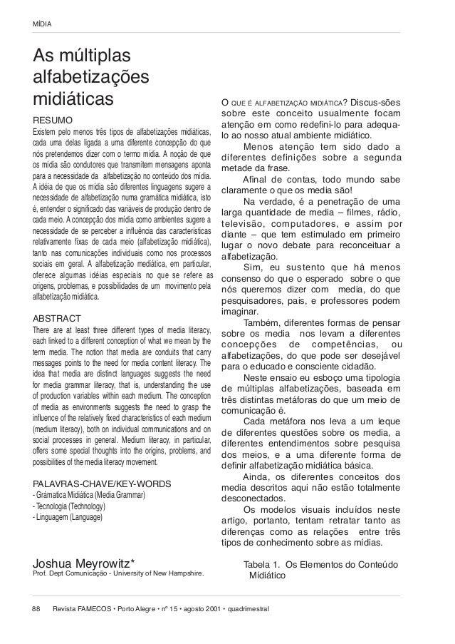 MÍDIA  As múltiplas alfabetizações midiáticas  O QUE É ALFABETIZAÇÃO MIDIÁTICA? Discus-sões sobre este con cei to usu al m...