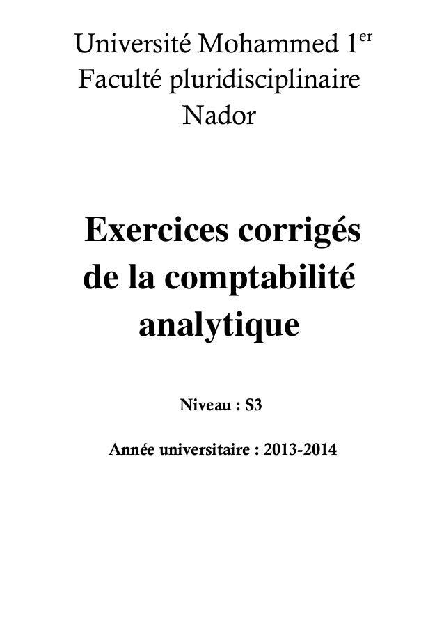 Université Mohammed 1er Faculté pluridisciplinaire Nador Exercices corrigés de la comptabilité analytique Niveau : S3 Anné...