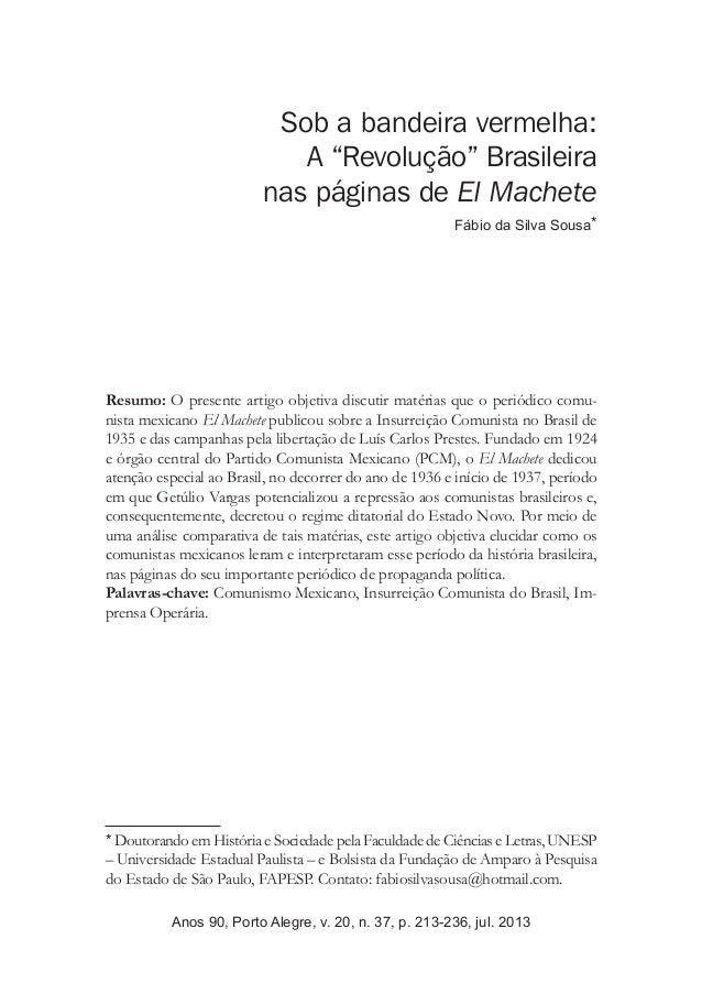 """Sob a bandeira vermelha: A """"Revolução"""" Brasileira nas páginas de El Machete Fábio da Silva Sousa* Resumo: O presente artig..."""
